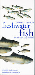 Pocket Guide to Freshwater Fish of Britain and Europe by Malcolm Greenhalgh - The Real Book Shop