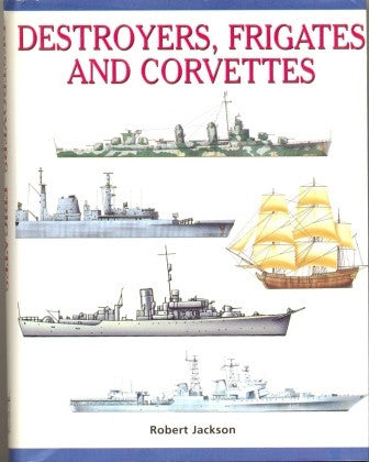 Destroyers, Frigates and Corvettes (Expert Guide) by Robert Jackson - The Real Book Shop