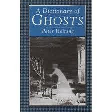 A Dictionary of Ghosts by Peter Haining [Used-very good - The Real Book Shop