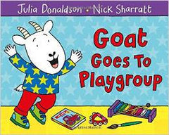 Goat goes to Playgroup by Julia Donaldson & Nick Sharratt - The Real Book Shop