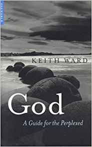 God: A Guide for the Perplexed by Keith Ward