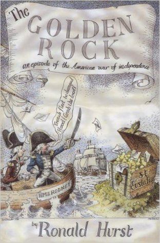 The Golden Rock: An Episode of the American War of Independence by Ronald Hurst - The Real Book Shop