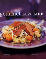 Gourmet Low Carb by Sarah Lewis - The Real Book Shop
