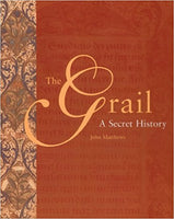 The Grail: A Secret History by John Matthews