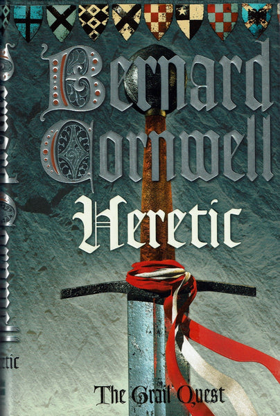 Heretic by Bernard Cornwell [Grail Quest 3] FIRST EDITION