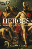 Heroes: Saviours, Traitors and Supermen by Lucy Hughes-Hallett - The Real Book Shop