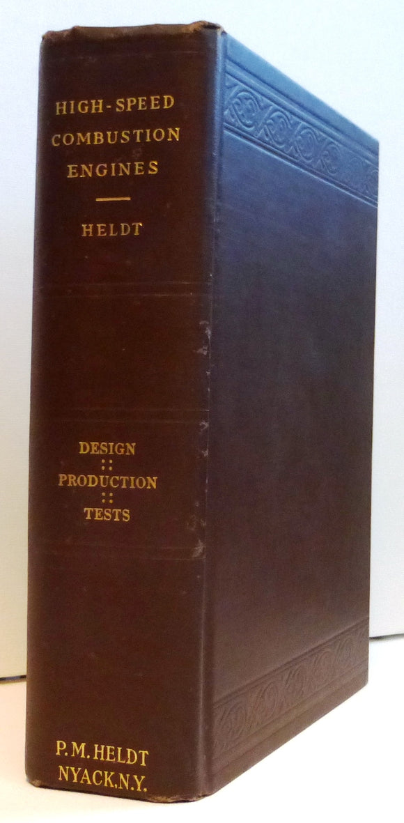 High-Speed Combustion Engines: Design: Production: Tests by P. M. Heldt