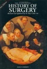 The Illustrated History of Surgery by Knut Haeger [used-like new] - The Real Book Shop