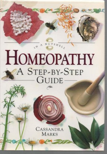 In a Nutshell - Homeopathy: A Step-by-step Guide by Cassandra Marks - The Real Book Shop