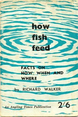 How Fish Feed: Facts on How, When and Where by Richard Walker [used-very good] - The Real Book Shop