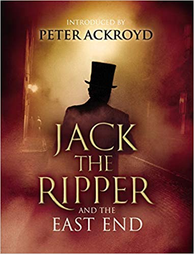 Jack the Ripper and the East End by Alex Werner (ed)