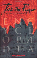 Jack the Ripper: An Encyclopaedia by John J. Eddleston