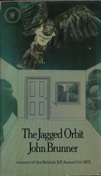 The Jagged Orbit by John Brunner