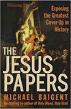 The Jesus Papers: Exposing the Greatest Cover-up in History by Michael Baigent