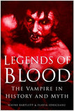 Legends of Blood: The Vampire in History and Mythby Wayne Bartlett and Flavia Idriceanu