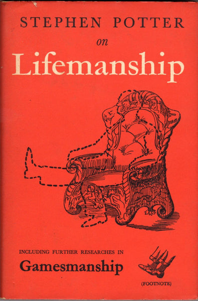 Stephen Potter on Lifemanship (including further researches in Gamesmanship by Stephen Potter)