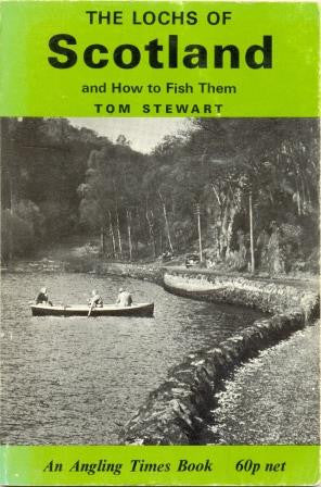The Lochs of Scotland and How To Fish Them by Tom Stewart [used-very good] - The Real Book Shop