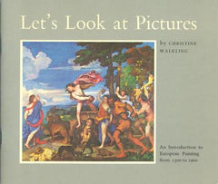 Let's Look at Pictures: An Introduction to European Painting from 1300 to 1900 [used-very good] - The Real Book Shop