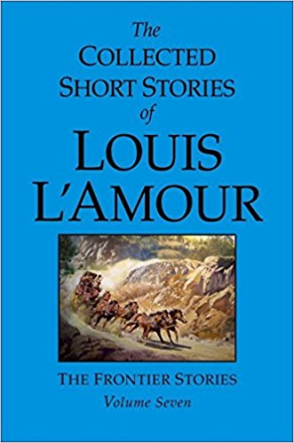 The Collected Short Stories of Louis L'amour: The Frontier Stories Vol 7