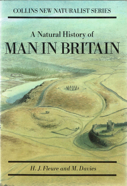 A Natural History of Man in Britain by H. J. Fleure and M. Davies