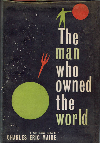 The Man Who Owned the World by Charles Eric Maine FIRST EDITION