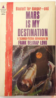Mars is my Destination by Frank Belknap Long FIRST EDITION