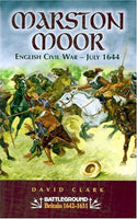 Marston Moor English Civil War - July 1644 (Battleground Britain) by David Clark - The Real Book Shop
