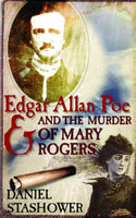 Edgar Allan Poe and the Murder of Mary Rogers by Daniel Stashower - The Real Book Shop