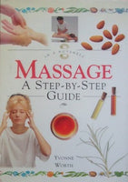 Massage: A step-by-step Guide (In a Nutshell) by Yvonne Worth - The Real Book Shop