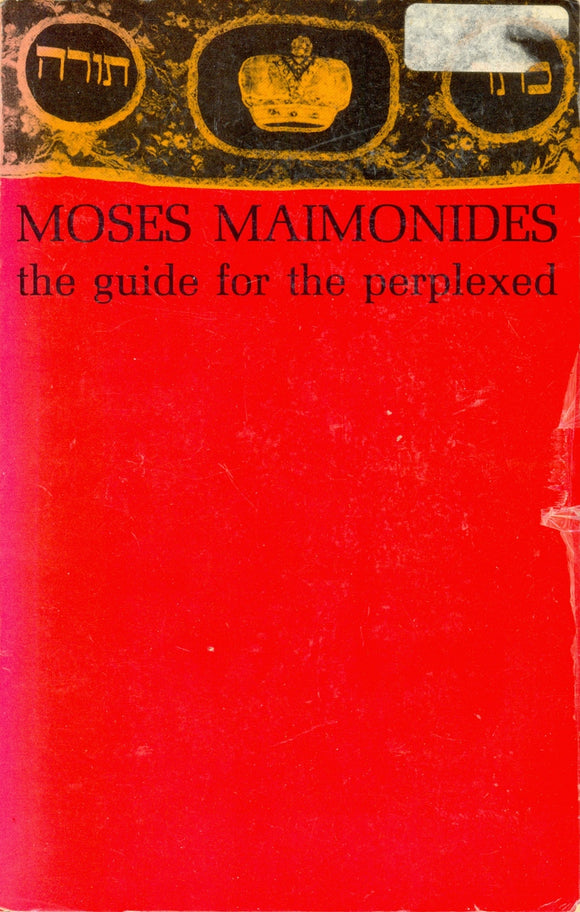 The Guide for the Perplexed translated from the original Arabic text by M Friedlander, Ph.D (Paperback) by Moses Maimonides (Author), M. Frielander PH.D (Translator)