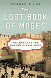 The Lost Book of Moses: The Hunt for the World's Oldest Bible by Chanan Tigay