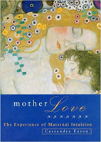 Mother Love: The Mystical and Psychic Bond that Shapes our Lives by Cassandra Eason