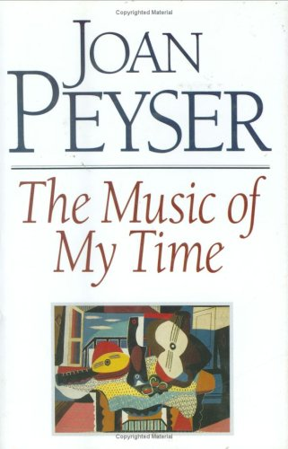 The Music of My Time: Collected Essays and Articles (Something About the Music : Guide to Contemporary Repertory, Vol 1)