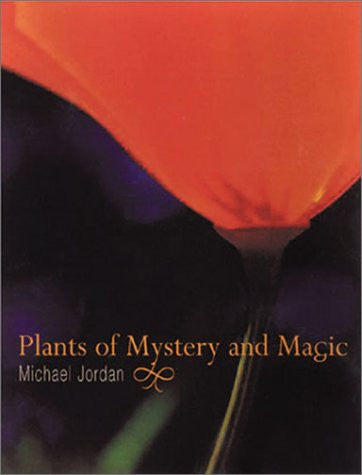 Plants of Mystery and Magic by Michael Jordan - The Real Book Shop