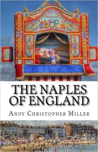 The Naples of England by Andy Christopher Miller [Author Signing available] - The Real Book Shop