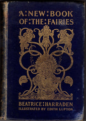 A New Book of the Fairies by Beatrice Harraden [Illustrated by Edith Lupton