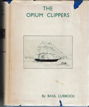 Load image into Gallery viewer, The Opium Clippers by Basil Lubbock