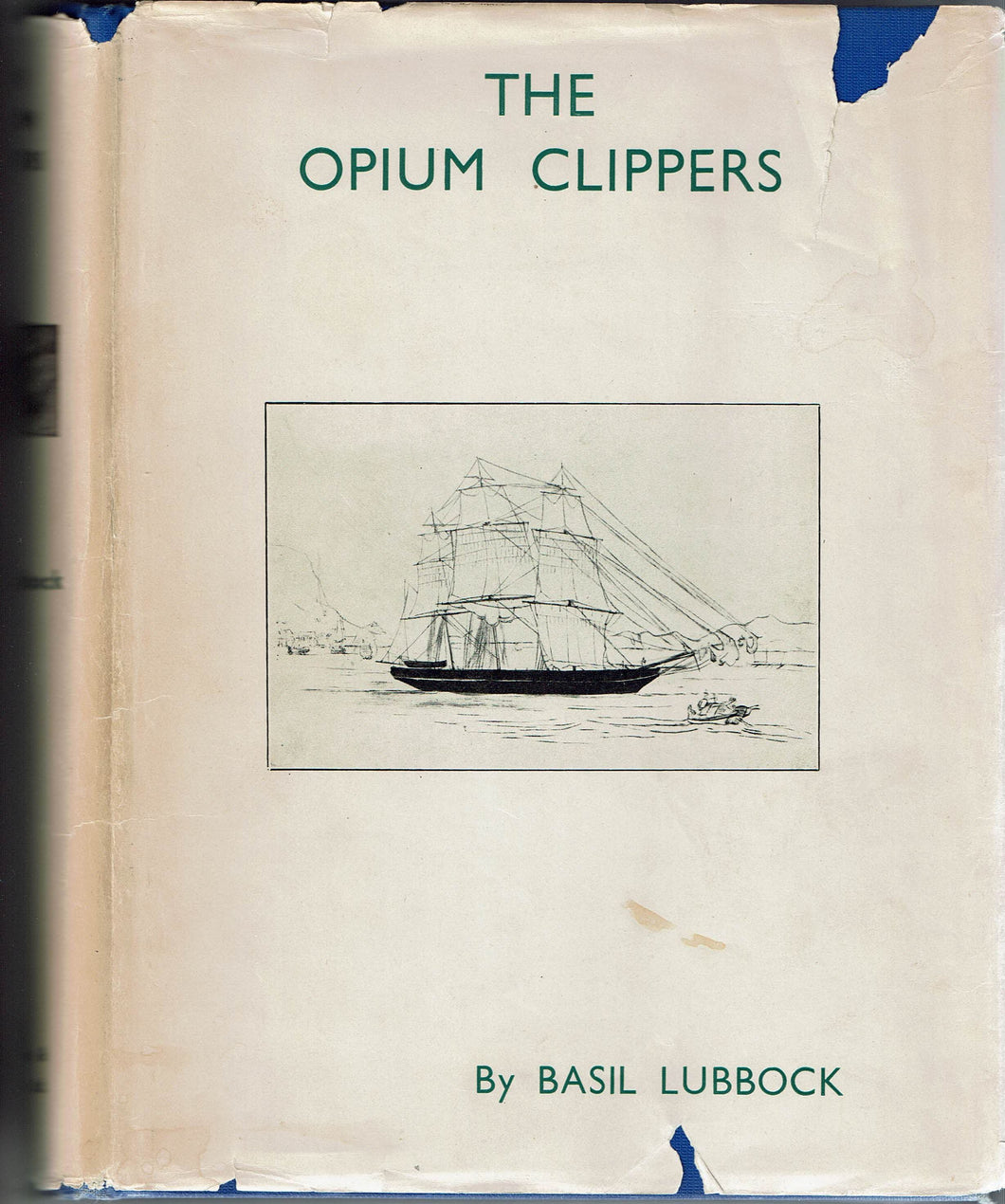 The Opium Clippers by Basil Lubbock