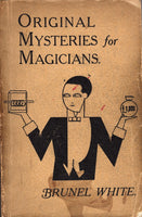 Original Mysteries for Magicians by Brunel White