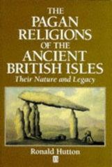 The Pagan Religions of the Ancient British Isles: Their Nature and Legacy by Ronald Hutton [SIGNED] - The Real Book Shop