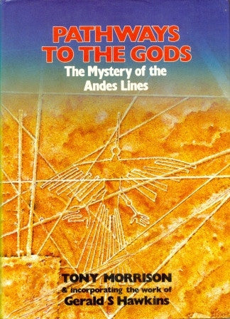 Pathways to the Gods: Mystery of the Andes Lines by Tony Morrison [used-very good] - The Real Book Shop