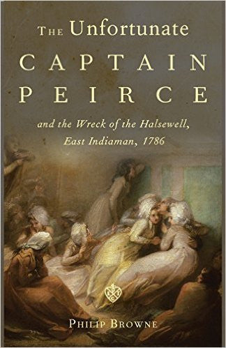 The Unfortunate Captain Peirce and the Wreck of the Halsewell, East Indiaman, 1786 SIGNED - The Real Book Shop