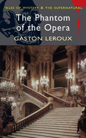 The Phantom of the Opera by Gaston Leroux [Tales of Mystery & The Supernatural]