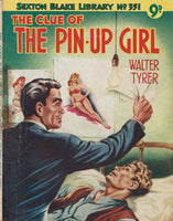 The Clue of the Pin-Up Girl by WaltEr Tyrer [Sexton Blake Library # 351] VERY RARE