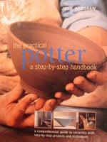 The Practical Potter: a Step-By-step Handbook by Josie Warshaw [used-like new] - The Real Book Shop