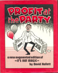 "Profit at the Party: A New Augmented Edition of ""It's Not Magic' by David Hallett"