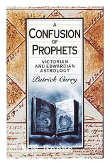 A Confusion of Prophets: Edwardian and Victorian Astrology by Patrick Curry - The Real Book Shop