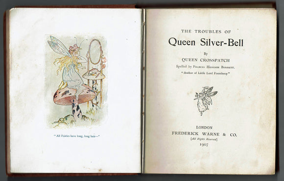 The Troubles of Queen Silver-Bell by Queen Crosspatch, Spelled Frances Hodgson Burnett FIRST UK EDITION