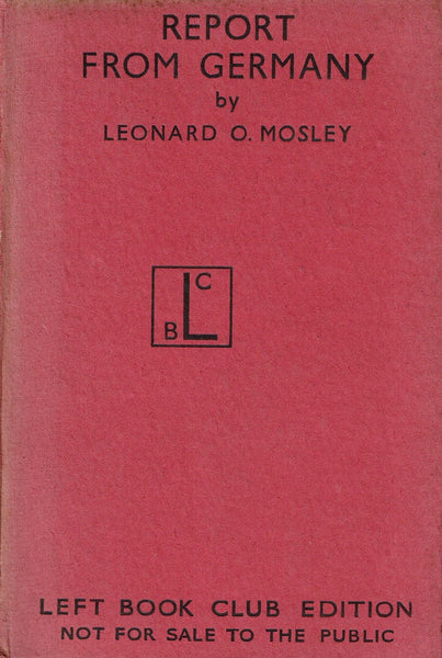 Report from Germany by Leonard O. Mosley