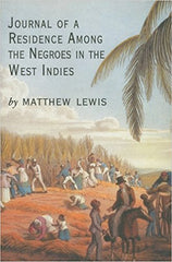 Journal of a Residence Among the Negroes of the West Indies (Paperback) by Matthew Lewis